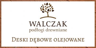 WALCZAK – deski dębowe olejowane